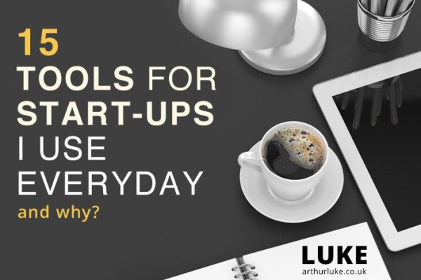 15 tools for start-ups I use everyday and why?