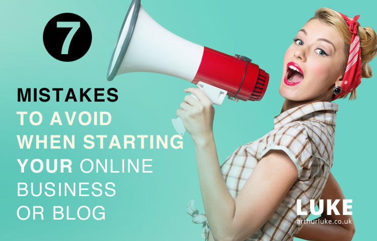 7 Mistakes to avoid when starting your online business or blog