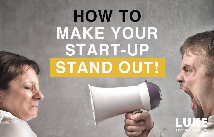 How to make your new business start-up stand out?
