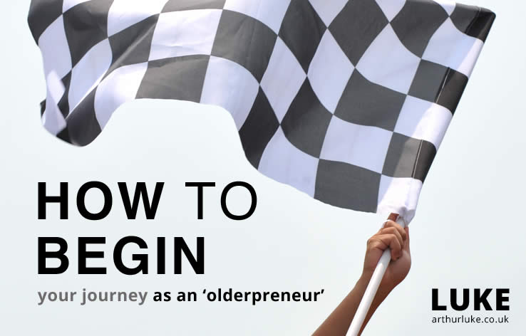 How to begin your olderpreneurial journey
