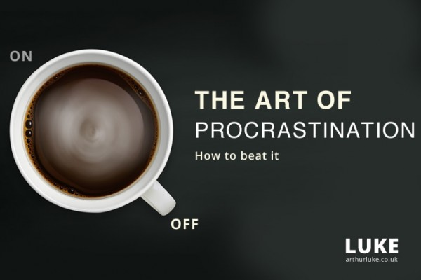 The Art of Procrastination - How to beat it.