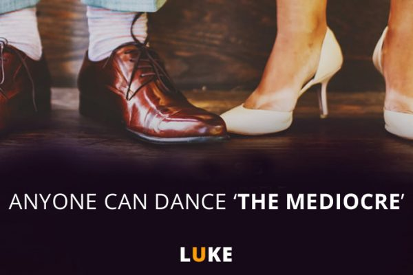 Anyone can dance 'The Mediocre'