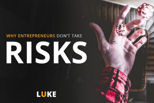 Why entrepreneurs don't take risks