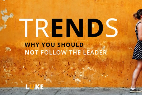 TRENDS – Don't blindly follow the leader