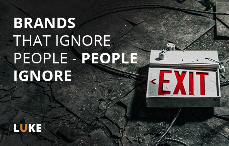 Brands that ignore people – people ignore