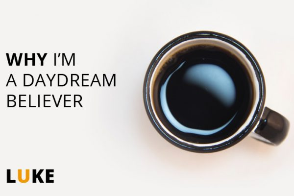 Why I am a daydream believer