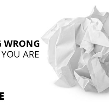 Being wrong until you are right